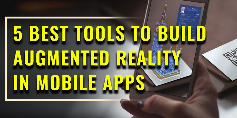Tools that build Augmented Reality in Mobile Apps