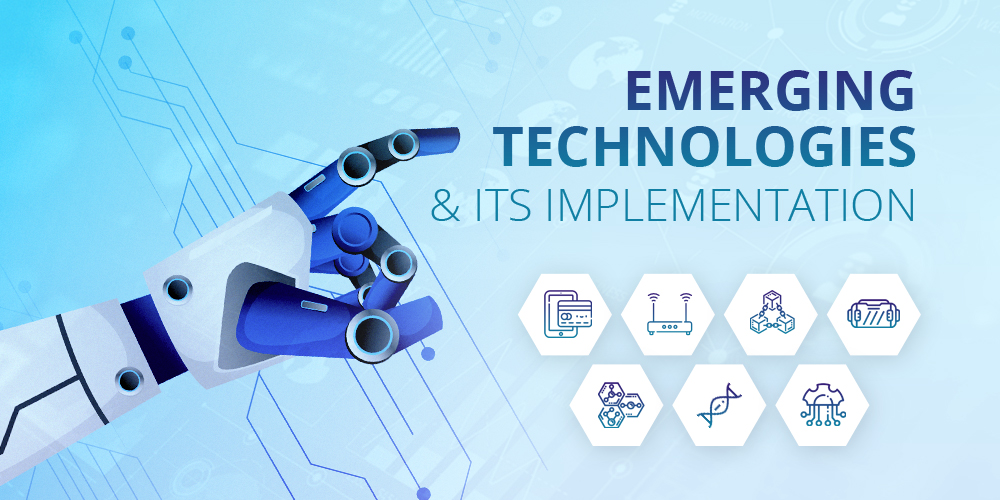 Emerging Technologies and it's Implementation