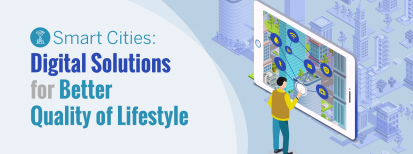 smart cities digital solutions for better quality of lifestyle