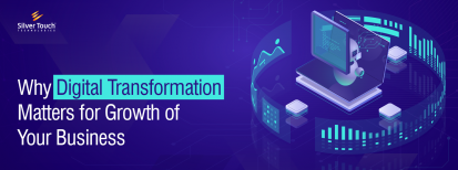 Why-Digital-Transformation-Matters-for-Growth-of-Your-Business