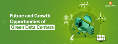 Future Growth Opportunities of Green Data Centers