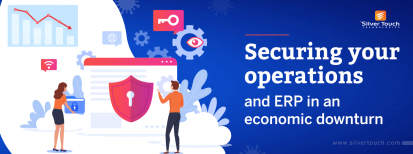 Securing your Operations and ERP in an Economic Downturn